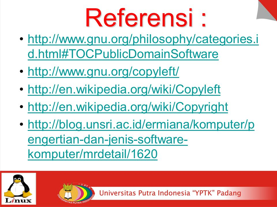 Referensi : http://www.gnu.org/philosophy/categories.id.html#TOCPublicDomainSoftware. http://www.gnu.org/copyleft/