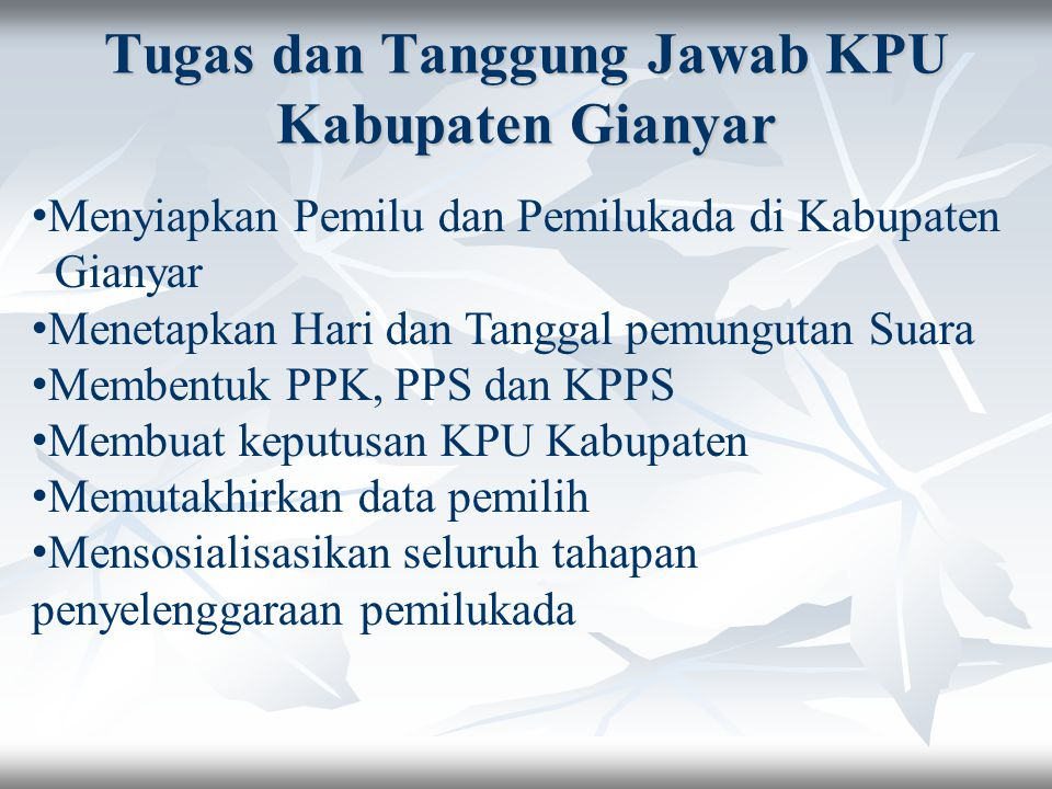 Tugas dan Tanggung Jawab KPU Kabupaten Gianyar