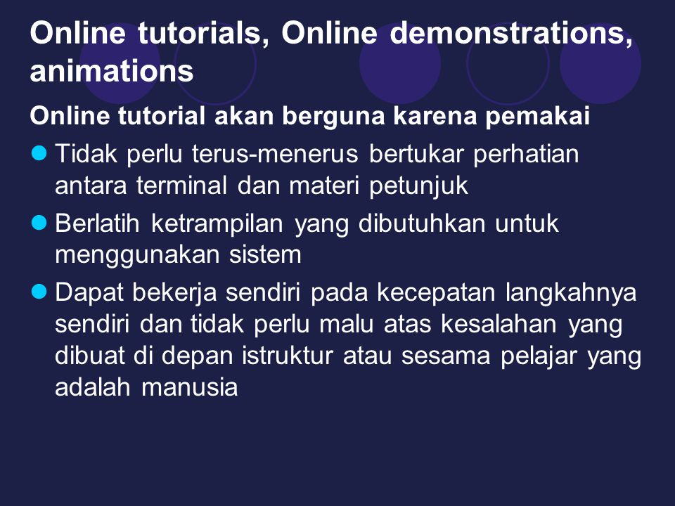 Online tutorials, Online demonstrations, animations