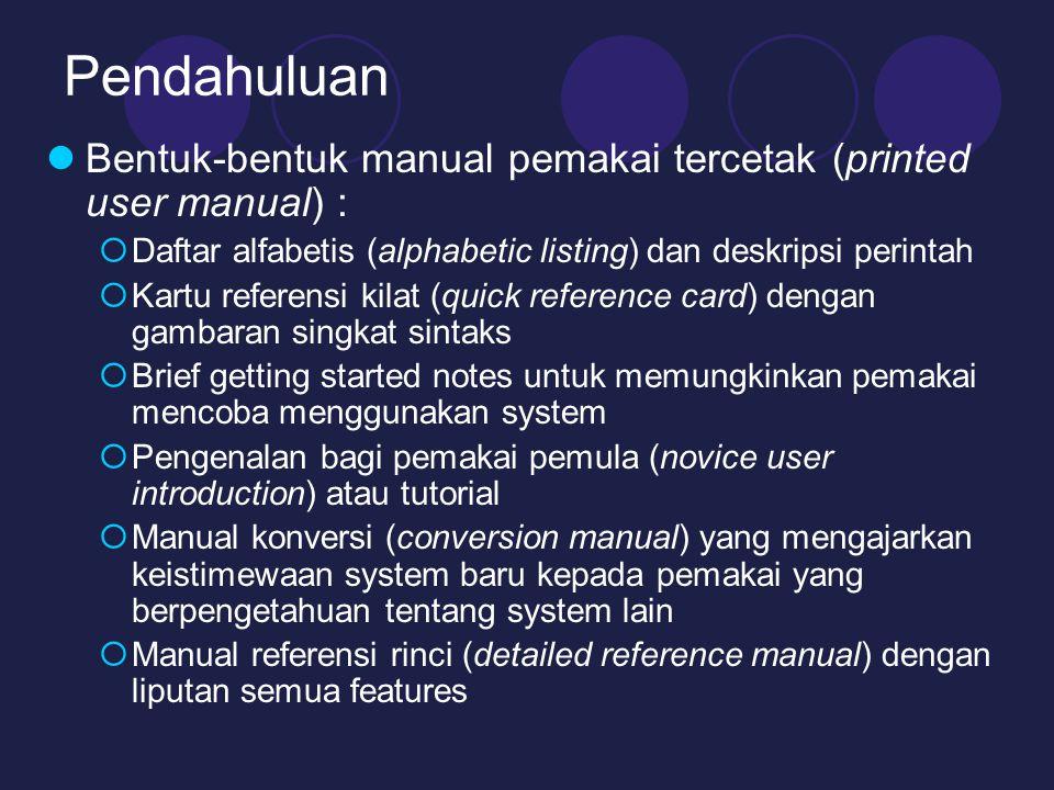 Pendahuluan Bentuk-bentuk manual pemakai tercetak (printed user manual) : Daftar alfabetis (alphabetic listing) dan deskripsi perintah.