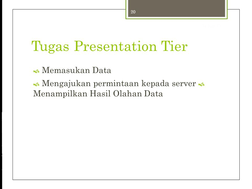  Mengajukan permintaan kepada server  Menampilkan Hasil Olahan Data