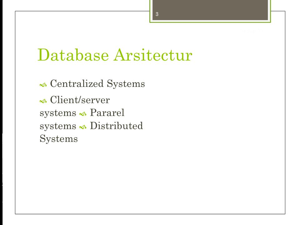  Client/server systems  Pararel systems  Distributed Systems