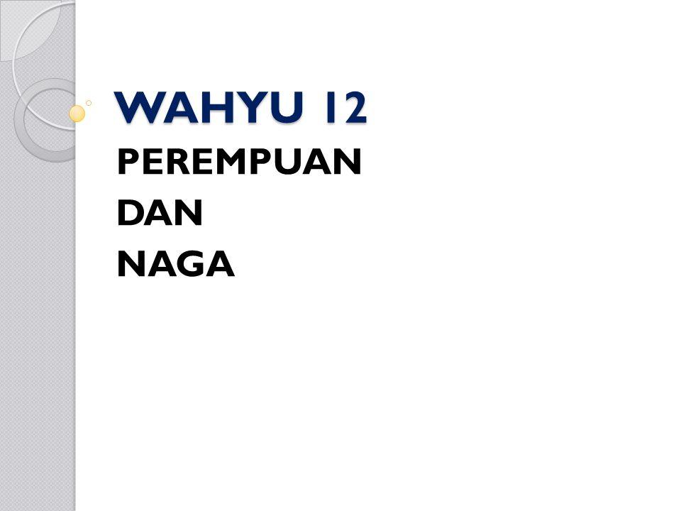 WAHYU 12 PEREMPUAN DAN NAGA