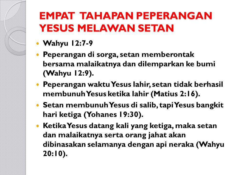 EMPAT TAHAPAN PEPERANGAN YESUS MELAWAN SETAN