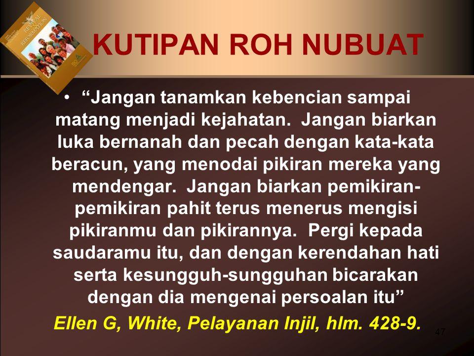 Ellen G, White, Pelayanan Injil, hlm. 428-9.