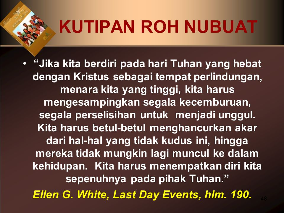 Ellen G. White, Last Day Events, hlm. 190.