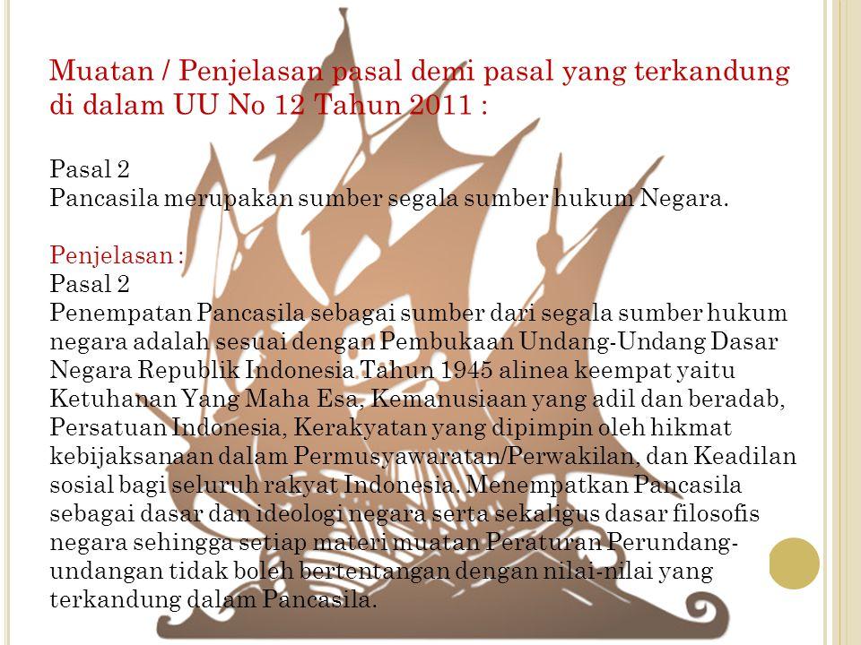 Muatan / Penjelasan pasal demi pasal yang terkandung di dalam UU No 12 Tahun 2011 :