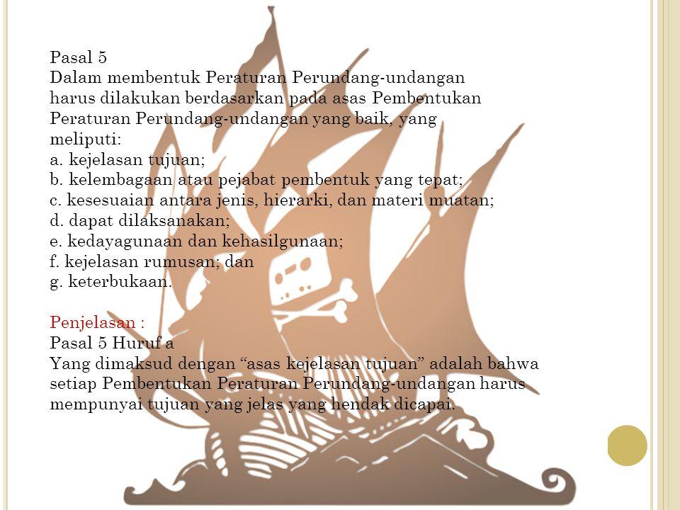 Pasal 5 Dalam membentuk Peraturan Perundang-undangan. harus dilakukan berdasarkan pada asas Pembentukan.