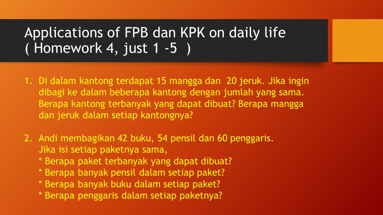 Applications of FPB dan KPK on daily life ( Homework 4, just 1 -5 )