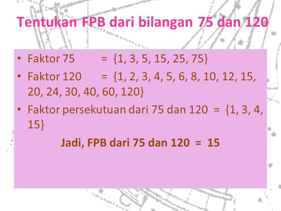 Tentukan FPB dari bilangan 75 dan 120