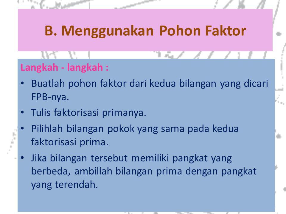 B. Menggunakan Pohon Faktor