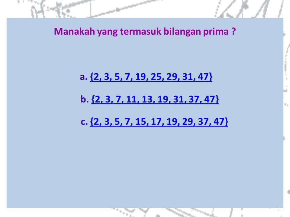 Manakah yang termasuk bilangan prima. a