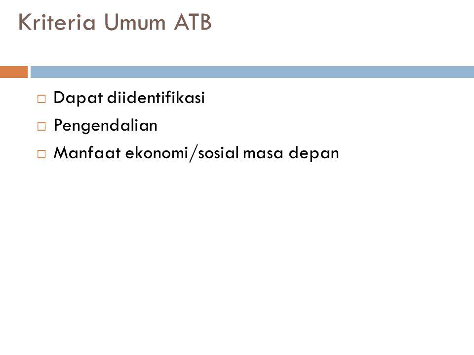 Kriteria Umum ATB Dapat diidentifikasi Pengendalian