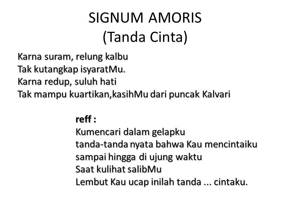 SIGNUM AMORIS (Tanda Cinta)