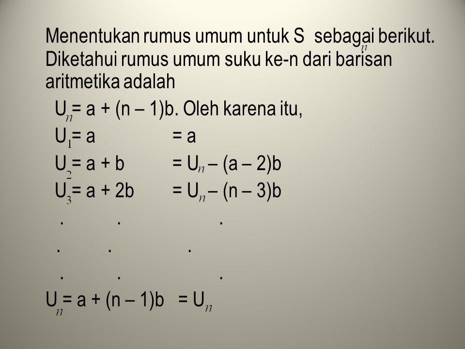 Menentukan rumus umum untuk S sebagai berikut