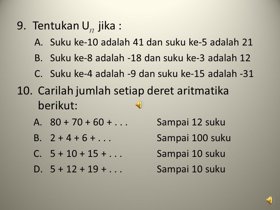Carilah jumlah setiap deret aritmatika berikut: