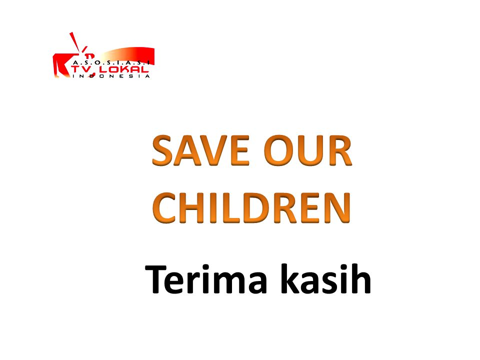 SAVE OUR CHILDREN Terima kasih