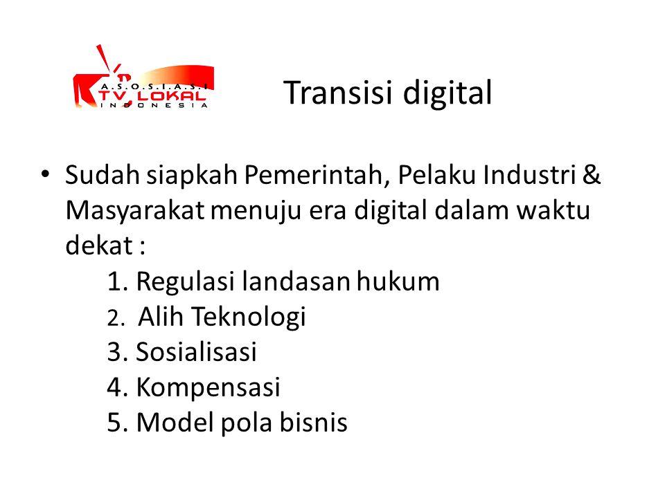Transisi digital Sudah siapkah Pemerintah, Pelaku Industri & Masyarakat menuju era digital dalam waktu dekat :