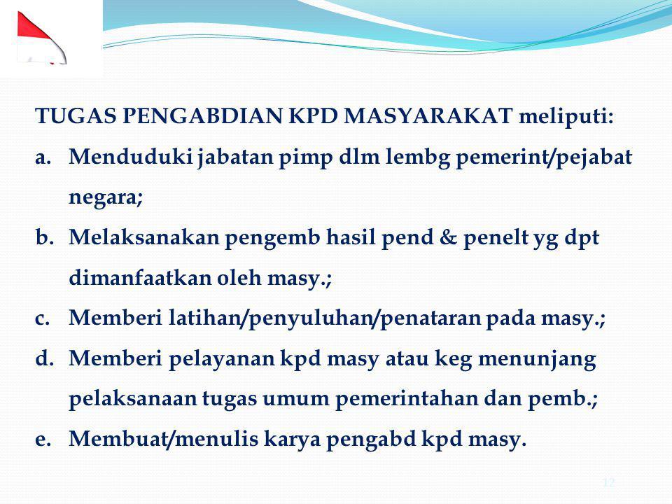 TUGAS PENGABDIAN KPD MASYARAKAT meliputi: