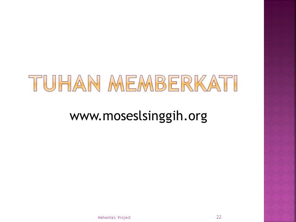 Tuhan memberkati www.moseslsinggih.org Nehemia s Project