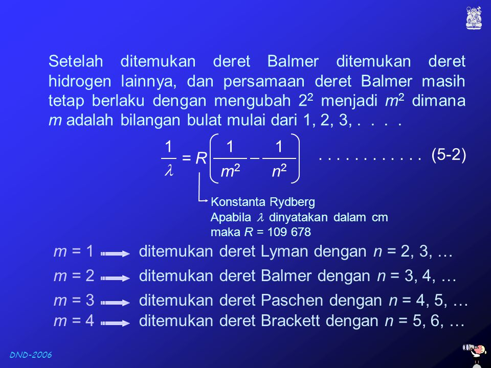 ditemukan deret Lyman dengan n = 2, 3, …