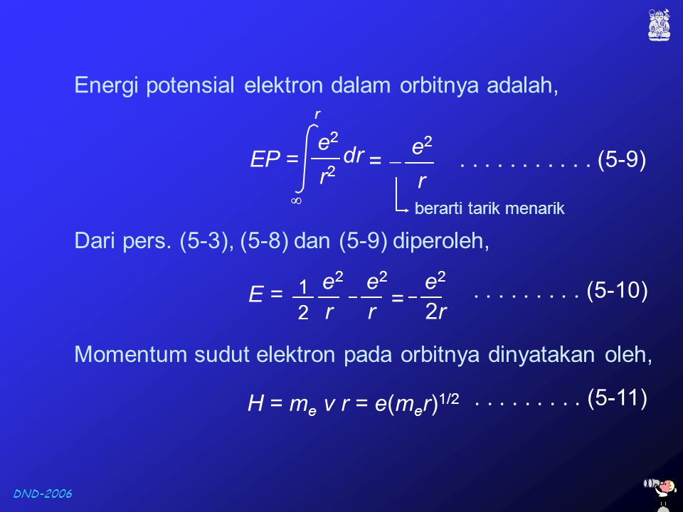 Energi potensial elektron dalam orbitnya adalah,