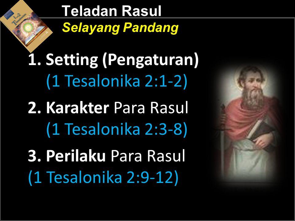 1. Setting (Pengaturan) (1 Tesalonika 2:1-2)