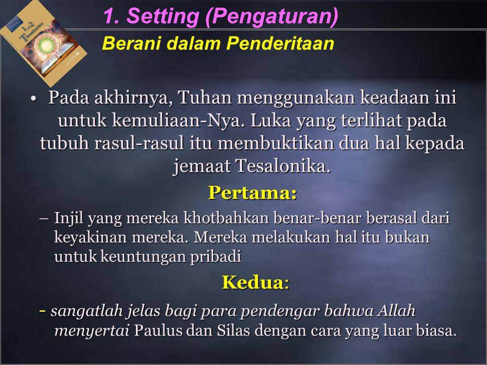 1. Setting (Pengaturan) Berani dalam Penderitaan
