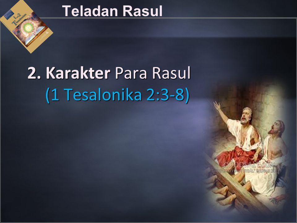 2. Karakter Para Rasul (1 Tesalonika 2:3-8)