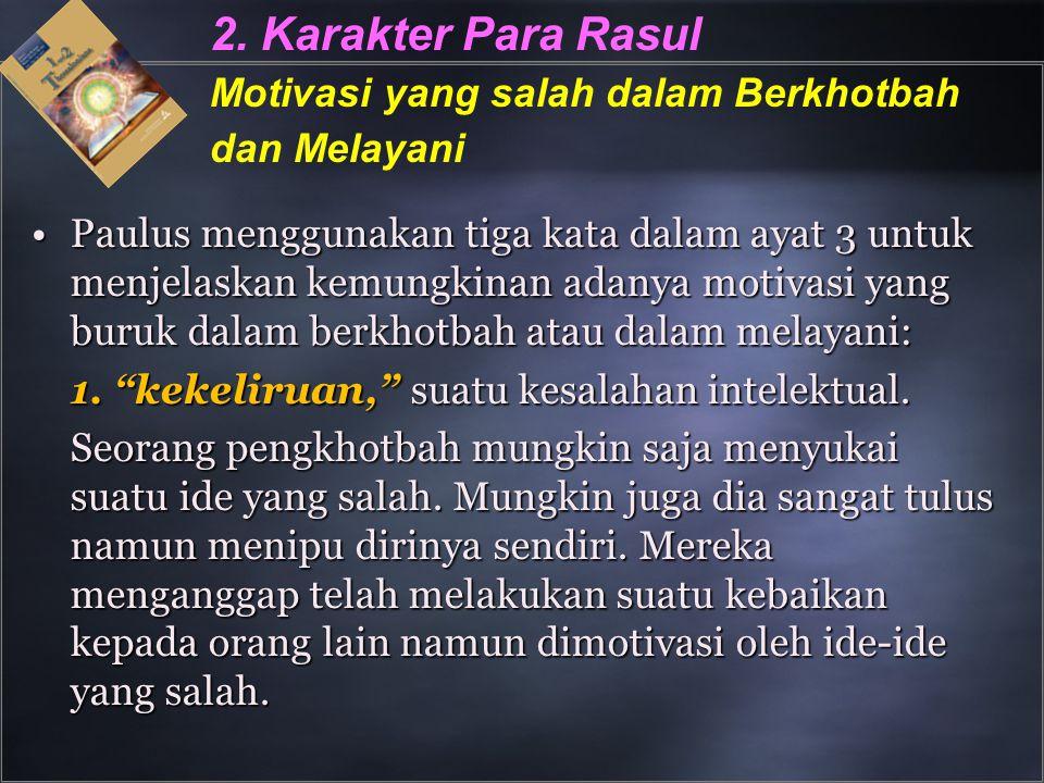 2. Karakter Para Rasul. Motivasi yang salah dalam Berkhotbah