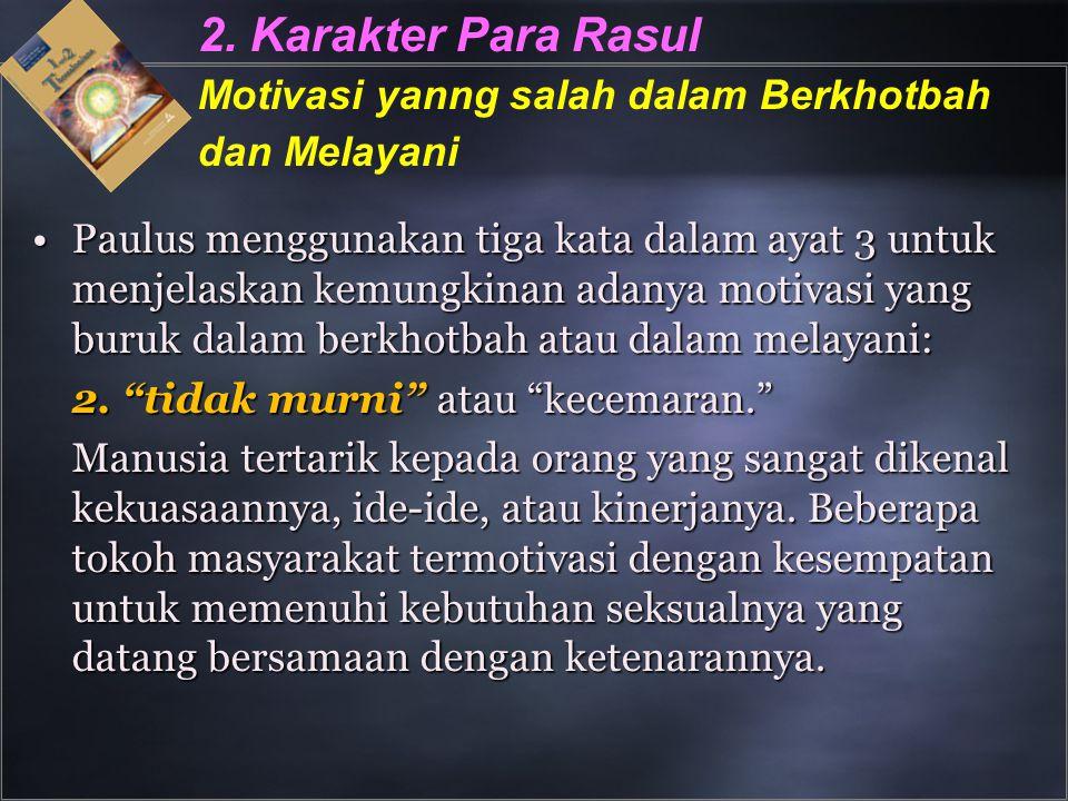 2. Karakter Para Rasul Motivasi yanng salah dalam Berkhotbah