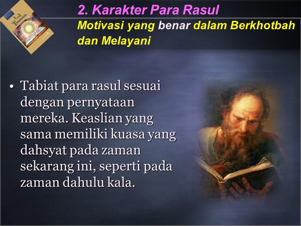 2. Karakter Para Rasul. Motivasi yang benar dalam Berkhotbah