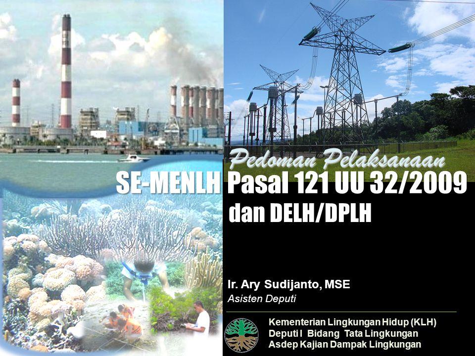 Pedoman Pelaksanaan SE-MENLH Pasal 121 UU 32/2009 dan DELH/DPLH