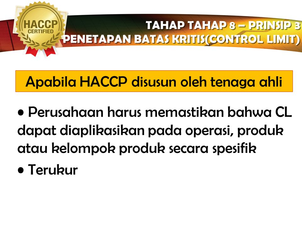 Apabila HACCP disusun oleh tenaga ahli