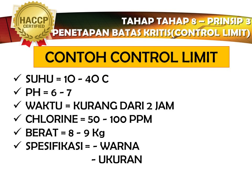 CONTOH CONTROL LIMIT SUHU = 1O - 4O C PH = 6 - 7