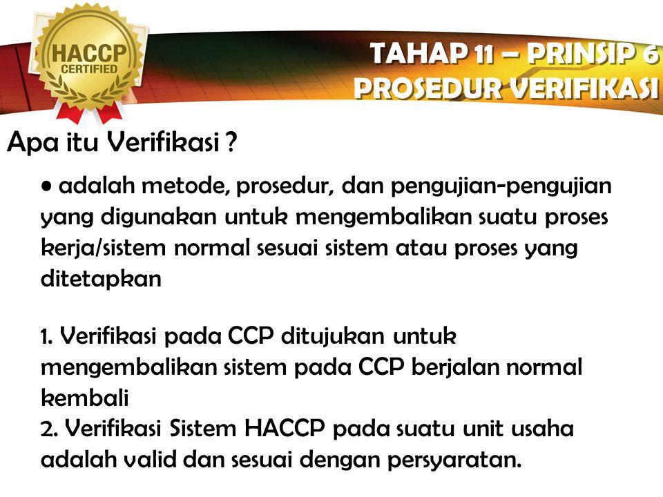 TAHAP 11 – PRINSIP 6 PROSEDUR VERIFIKASI Apa itu Verifikasi