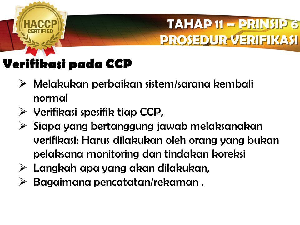 TAHAP 11 – PRINSIP 6 PROSEDUR VERIFIKASI Verifikasi pada CCP