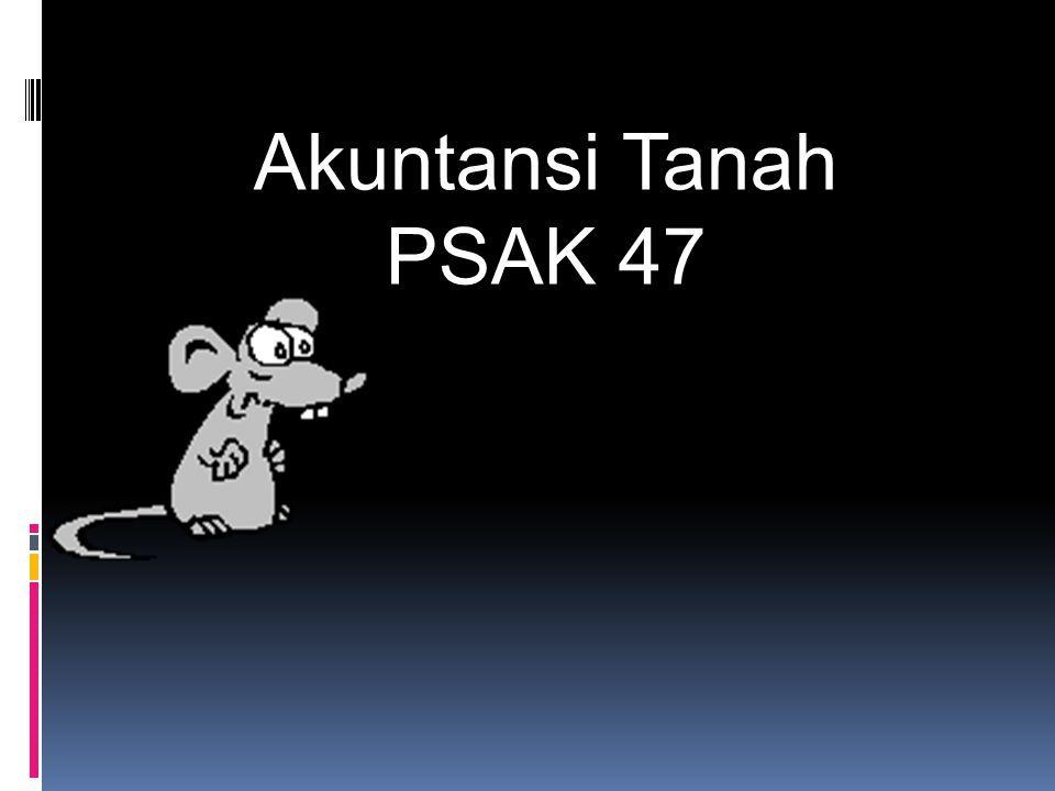 Akuntansi Tanah PSAK 47