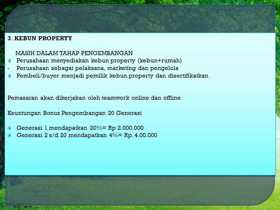 3. KEBUN PROPERTY MASIH DALAM TAHAP PENGEMBANGAN. Perusahaan menyediakan kebun property (kebun+rumah)