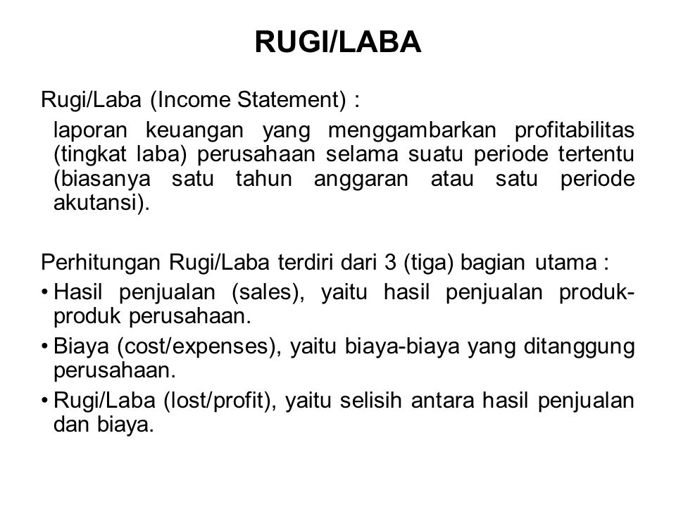 RUGI/LABA Rugi/Laba (Income Statement) :