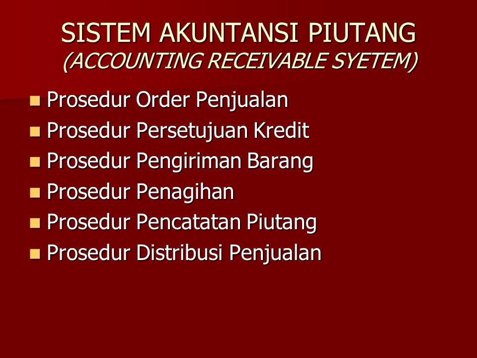 SISTEM AKUNTANSI PIUTANG (ACCOUNTING RECEIVABLE SYETEM)