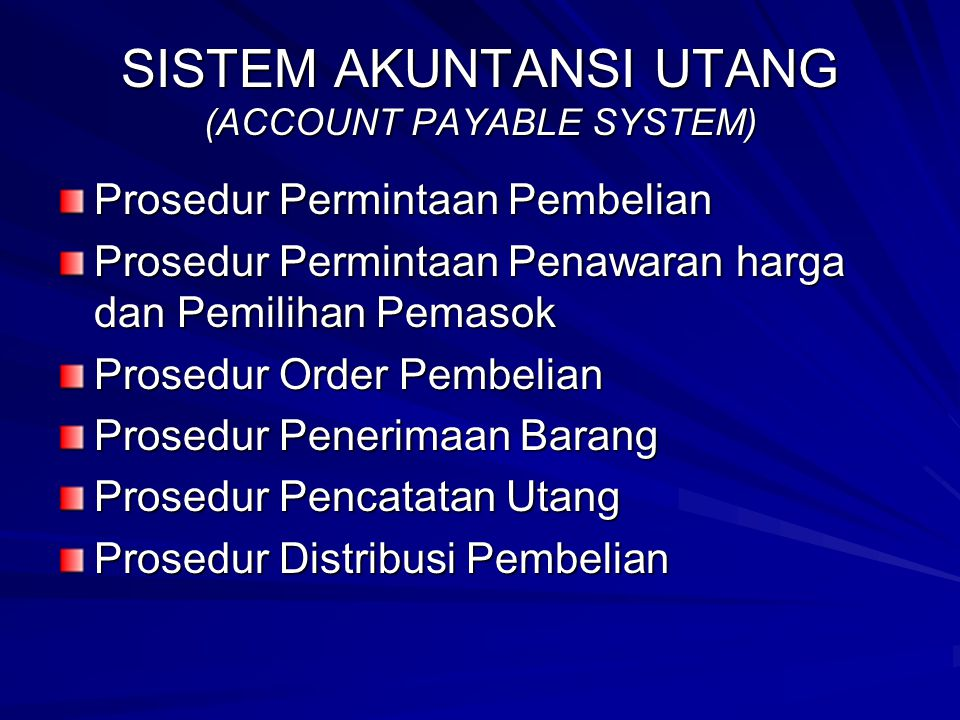 SISTEM AKUNTANSI UTANG (ACCOUNT PAYABLE SYSTEM)