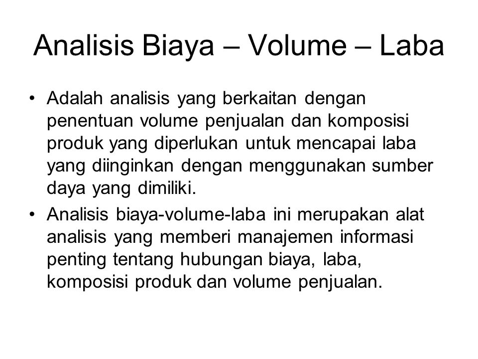 Analisis Biaya – Volume – Laba