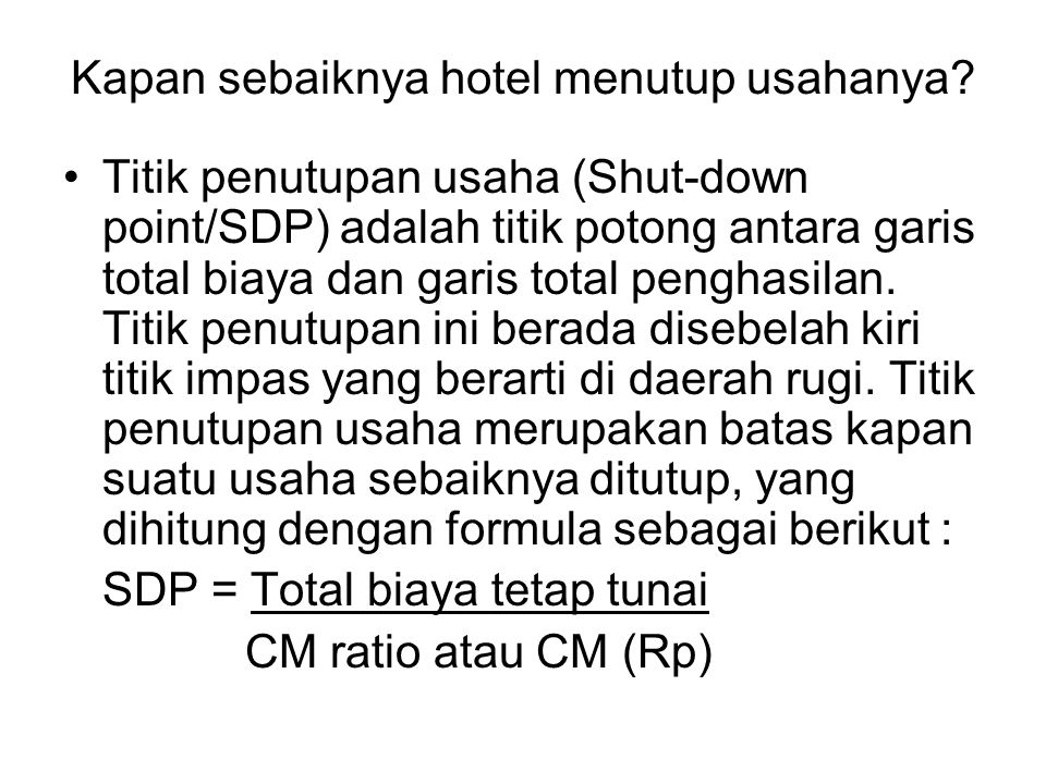 Kapan sebaiknya hotel menutup usahanya