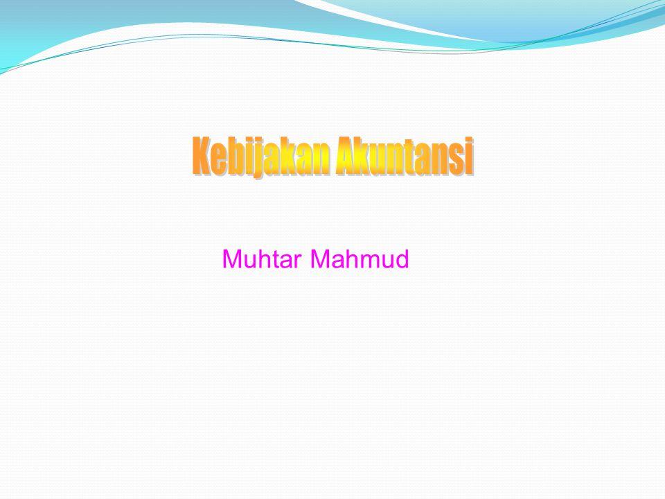 Kebijakan Akuntansi Muhtar Mahmud