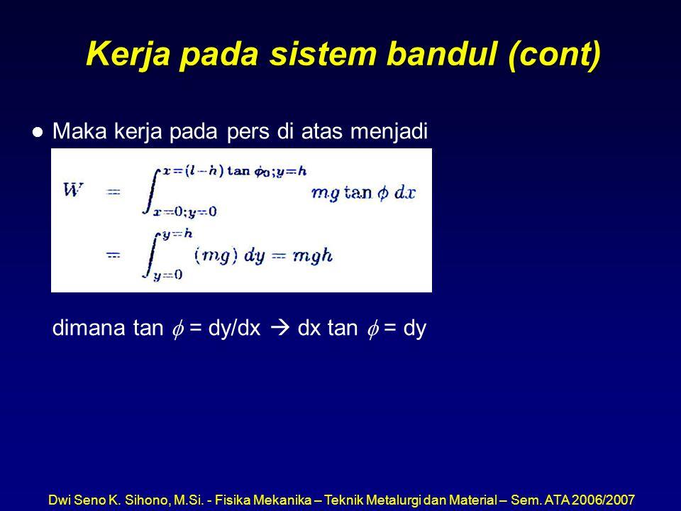 Kerja pada sistem bandul (cont)
