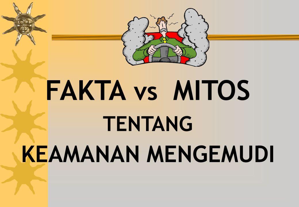 FAKTA vs MITOS TENTANG KEAMANAN MENGEMUDI