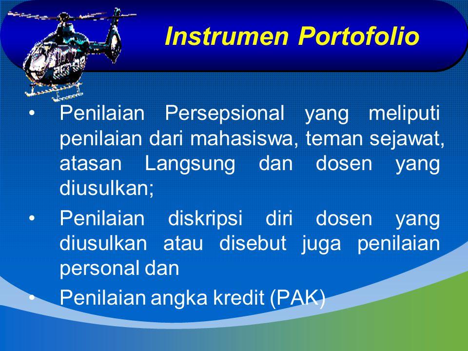 Instrumen Portofolio Penilaian Persepsional yang meliputi penilaian dari mahasiswa, teman sejawat, atasan Langsung dan dosen yang diusulkan;