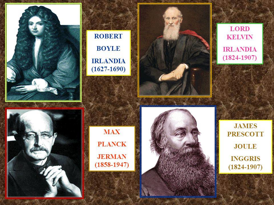 LORD KELVIN IRLANDIA (1824-1907) ROBERT. BOYLE. IRLANDIA (1627-1690) JAMES PRESCOTT.