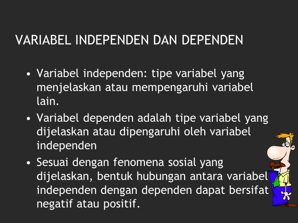 VARIABEL INDEPENDEN DAN DEPENDEN